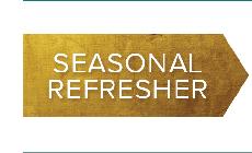 Seasonal Refresher