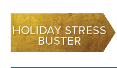 Holiday Stress Buster