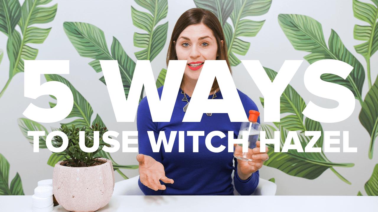 5 ways to use witch hazel thumbnail