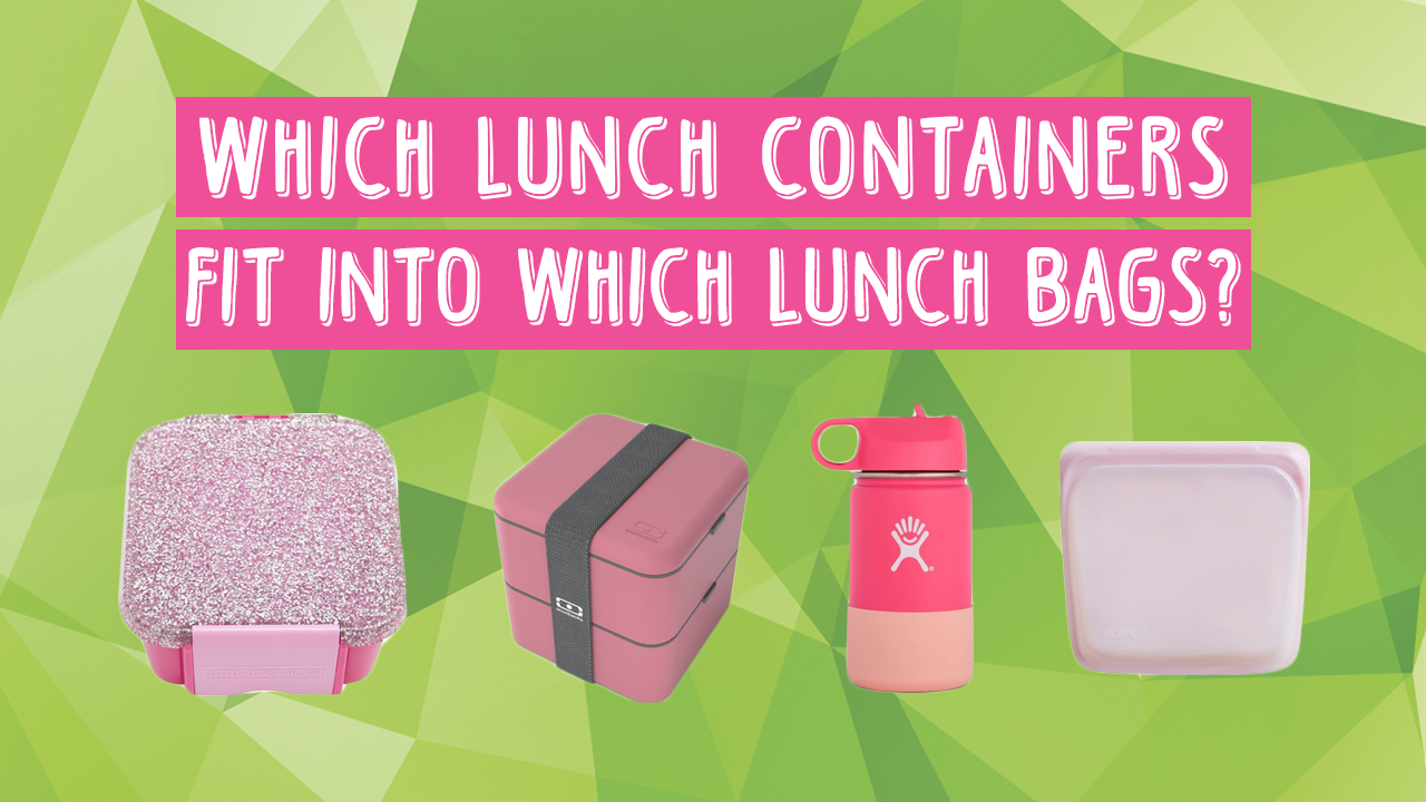 whichlunchcontainersfitintowhichlunchbags